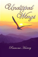 "Cover of ""Unclipped Wings"" a poetry book by Ramona Harvey"